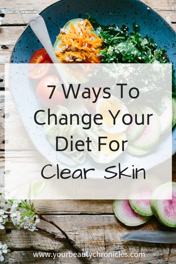 7 Ways to Change Your Diet For Clear Skin