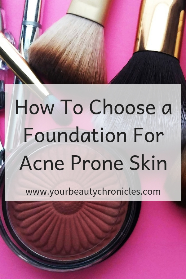 How To Choose A Foundation For Acne Prone Skin