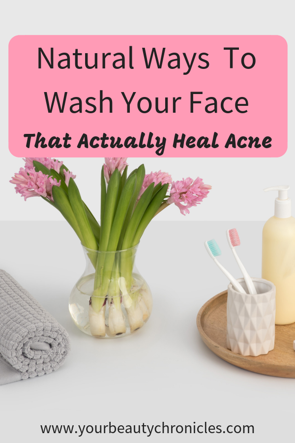 Natural Ways To Wash Your Face That Actually Heal Acne