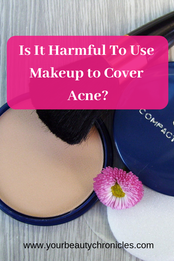 Is It Harmful to Use Makeup To Cover Acne?
